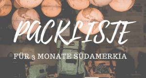 Packliste für 3 Monate Südamerika (Patagonien bis Kolumbien)