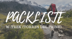Packliste für den W-Trek im Torres del Paine Nationalpark