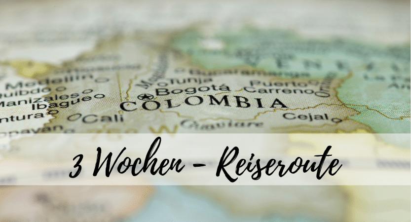 Reiseroute für 3 Wochen Kolumbien mit den Highlights